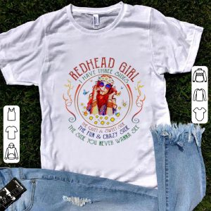 Premium Redhead Girl I Have Three Sides The Quiet And Sweet Side The Fun And Crazy Side shirt