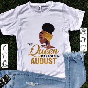 Premium This Queen Was Born In August Black Women shirt
