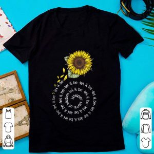 Premium Whisper word of wisdom let it be Sunflower shirt