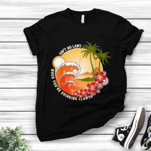 Pretty Ain't No Laws When You're Drinking Claws Summer Wave Beach Hawaii shirt
