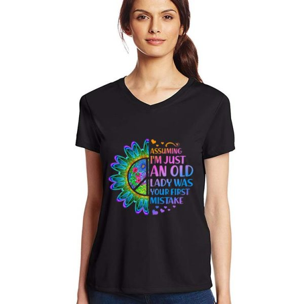 Pretty Hippie Flower Assuming Im Just An Old Lady Was First Mistake Young Girl shirt