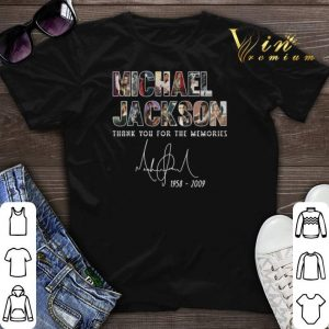 Thank you for the memories Michael Jackson signature 1958-2009 shirt