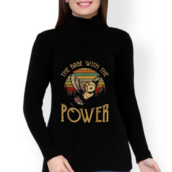 Top Owl The Babe With The Power Vintage shirt