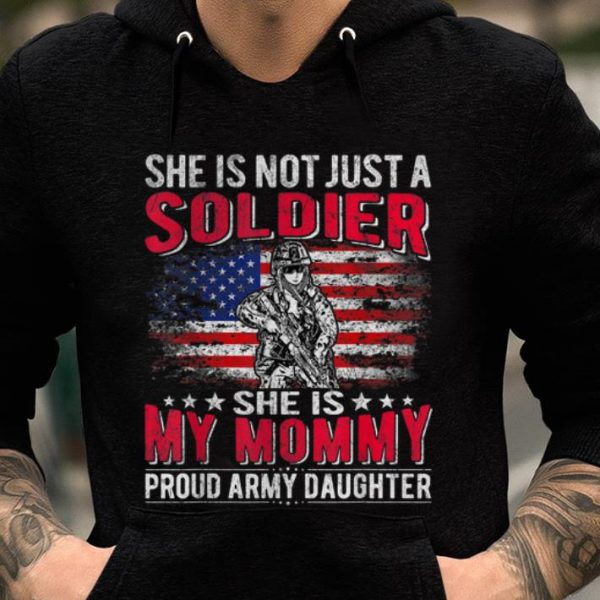 Top She Is Not Just A Soldier She Is My Mommy shirt