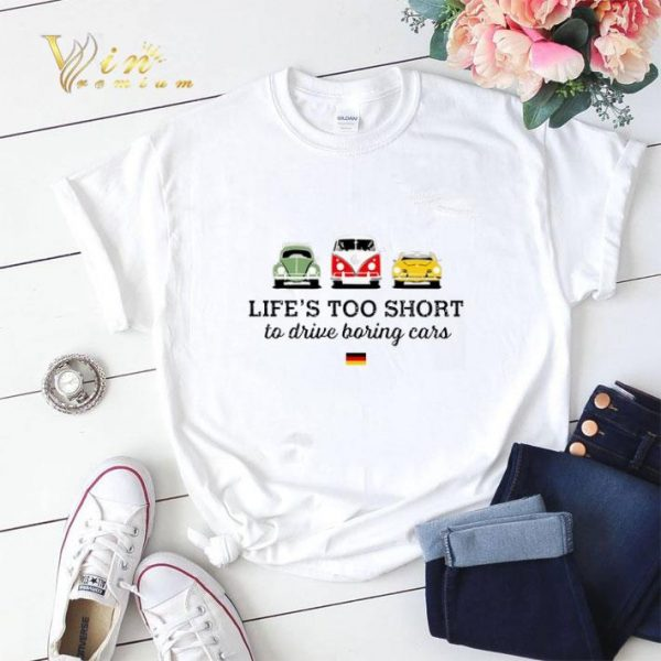 Volkswagen Life's too short to drive boring cars shirt sweater