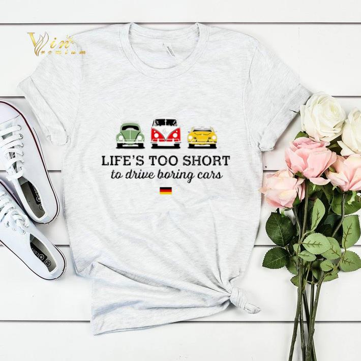 Volkswagen Life s too short to drive boring cars shirt sweater 4 - Volkswagen Life's too short to drive boring cars shirt sweater