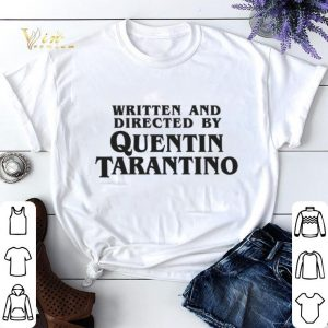 Written and Directed by Quentin Tarantino shirt sweater