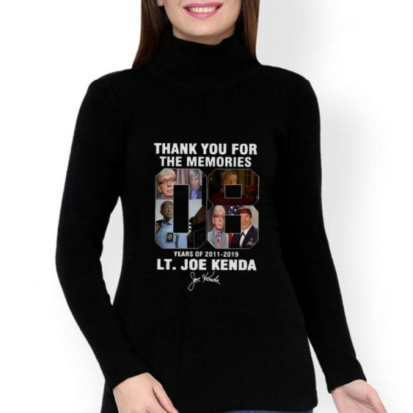 08 Years Of 2011-2019 Lt. Joe Kenda Signature shirt