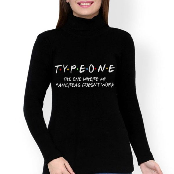 Type One The One Where My Pancreas Doesn't Work shirt