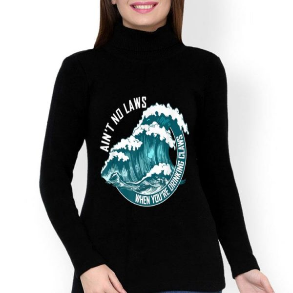Ain't No Laws When Drinking Claws Summer Wave shirt