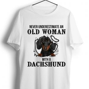 Awesome Never Underestimate An Old Woman With A Dachshund shirt