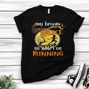 Halloween My Broom Broke So Now I Go Running shirt