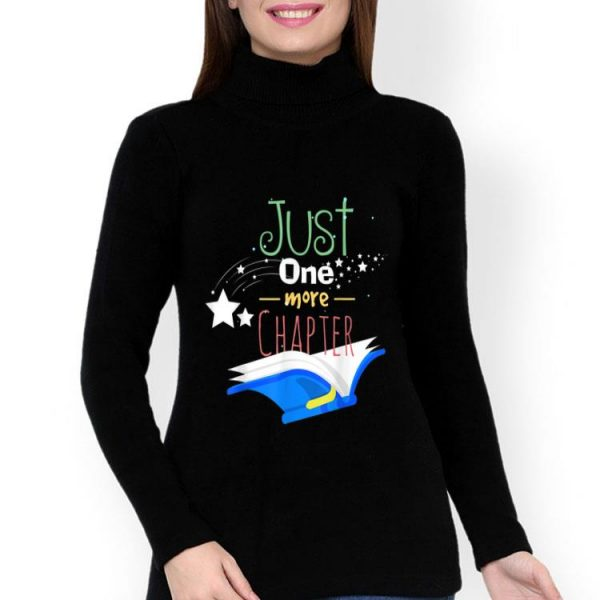 Just One More Chapter Book Lover Reader shirt