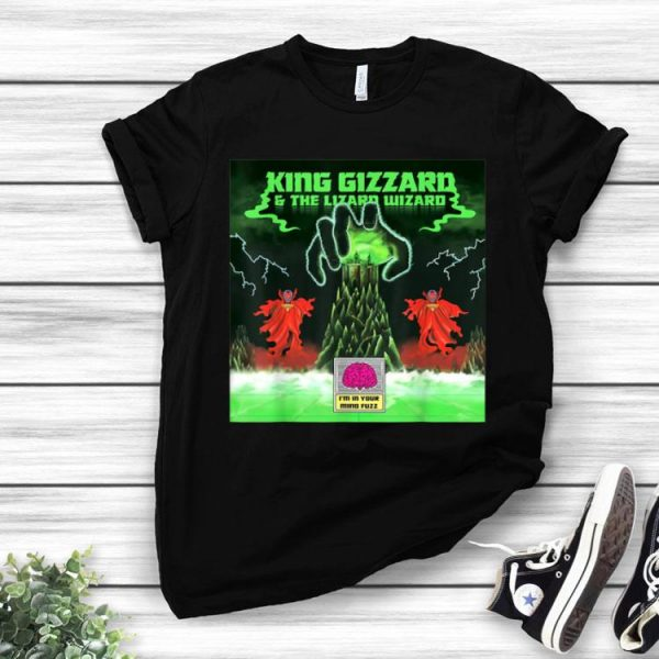 King Gizzard And The Lizard Wizard I'm In Your Mind Fuzz shirt