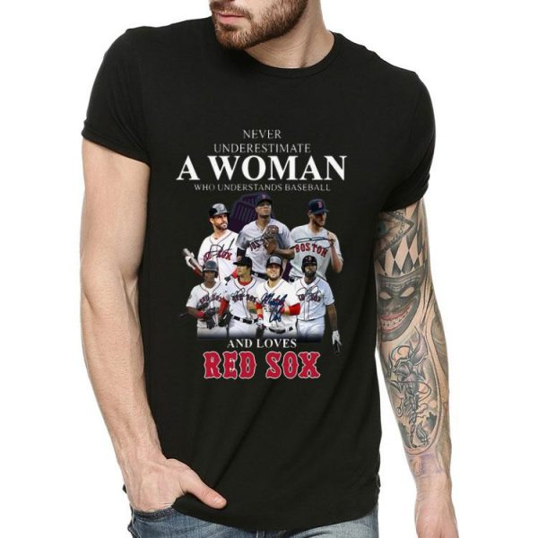 Never Underestimate A Woman Who Loves Red Sox shirt
