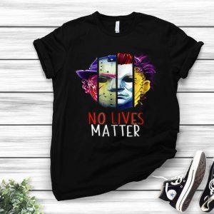 No Lives Matter Horror Character Villains shirt
