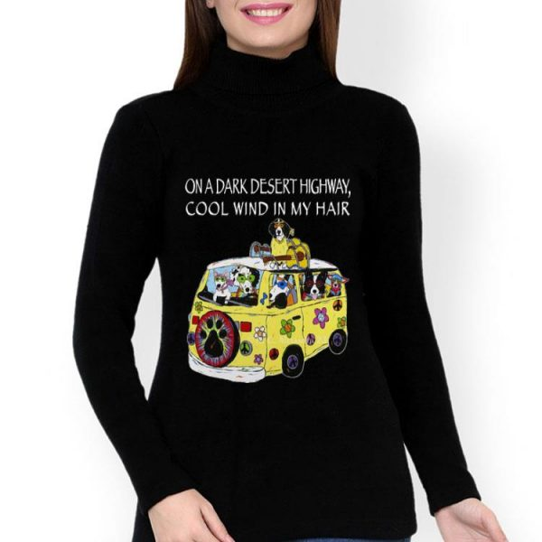On A Dark Desert Highway Feel Cool Wind In My Hair Dog Lover shirt