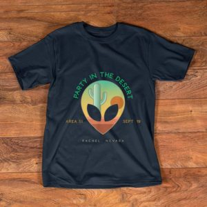 Pretty Party In The Desert Area 51 Nevada shirt