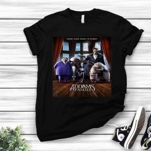 Thingk Your Family Is Weird Addams Family Horror Movie shirt