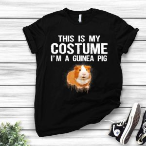 This Is My Costume I'm A Guinea Pig Halloween shirt