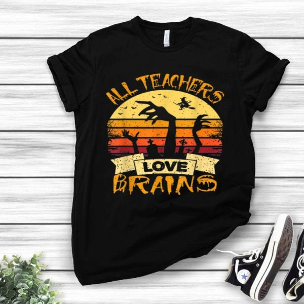 Vintage All Teachers Love Brains Teacher Halloween shirt