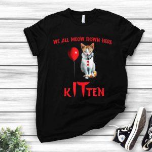 We All Meow Down Here IT Clown Cat Kitten shirt