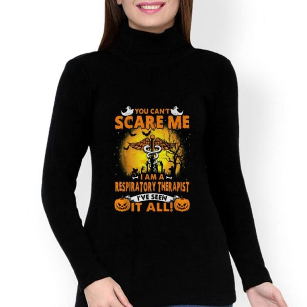 You Can't Scare Me I Am A Respiratory Therapist shirt