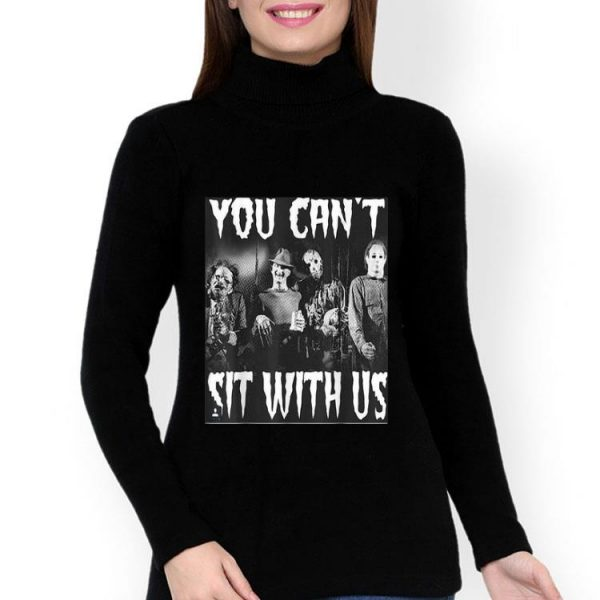 You Can't Sit With Us Halloween Horror shirt