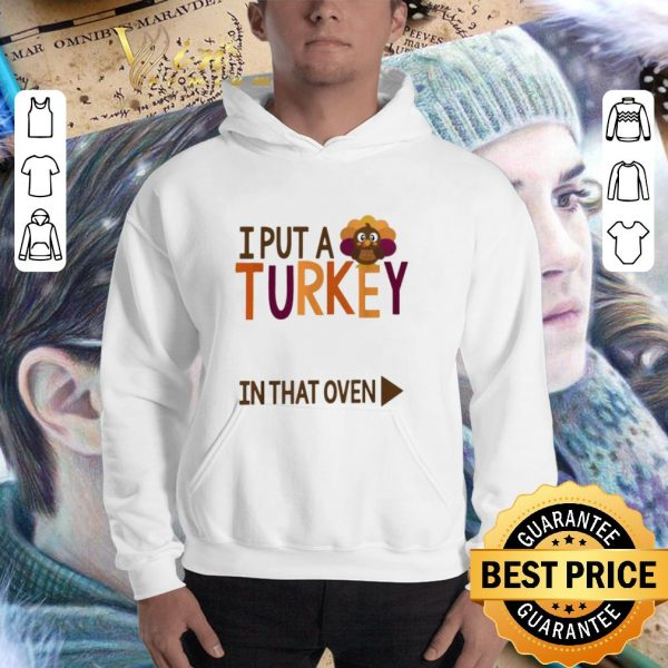 Awesome Gobbling I put a Turkey in the oven shirt