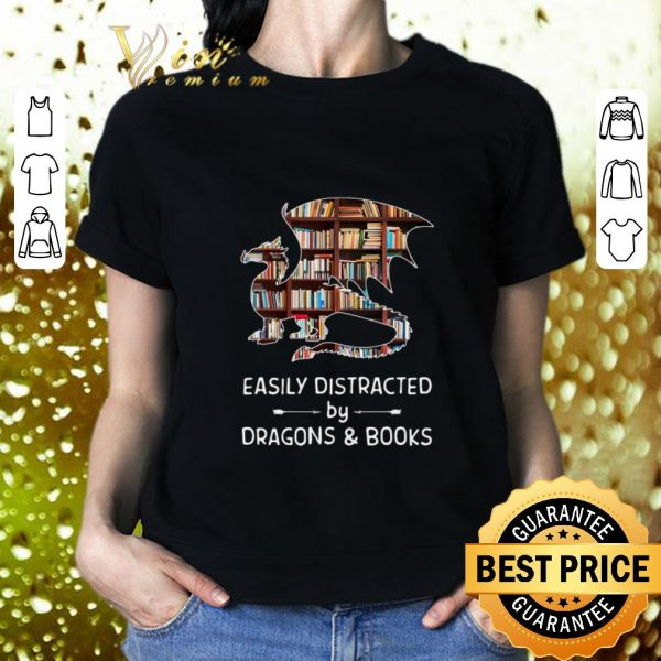 Best Easily distracted by dragons and books shirt