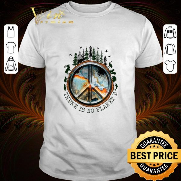 Best Top Planet Earth Peace Sign There Is No Planet B shirt