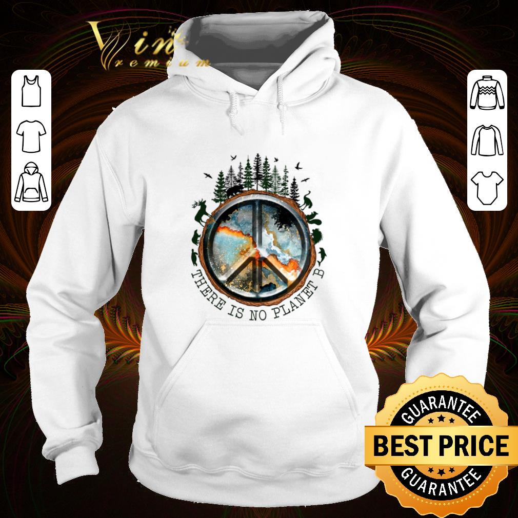 Best Top Planet Earth Peace Sign There Is No Planet B shirt 4 - Best Top Planet Earth Peace Sign There Is No Planet B shirt