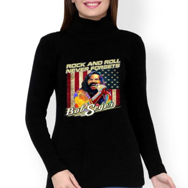 Bob Seger Rock And Roll Never Forgets American Flag shirt