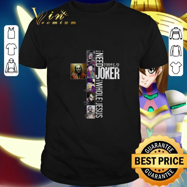 Cheap All i need today is a little bit of Joker Jesus Signatures shirt