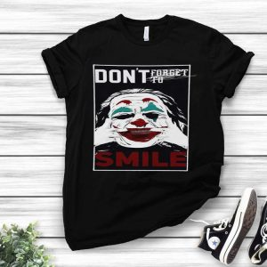 Don't Forget To Smile Or Don's Smile Joker shirt