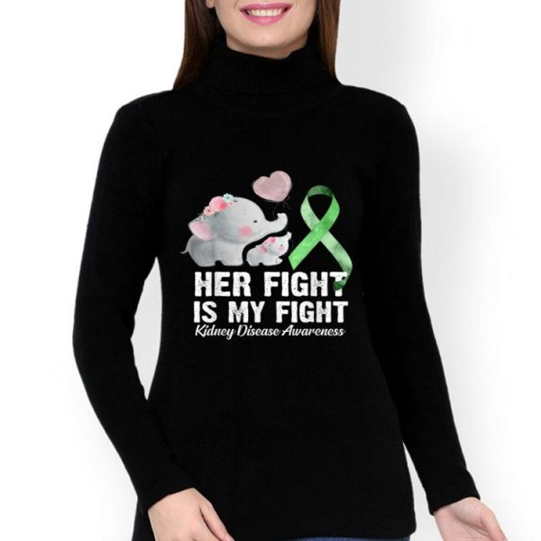 Green Ribbon Her Fight Is My Fight Kidney Disease Awareness shirt
