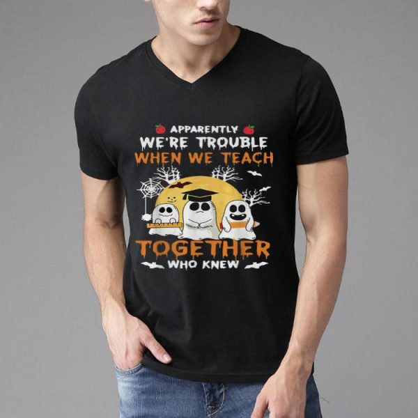 Halloween Apparently We're Trouble When We Teach Together shirt