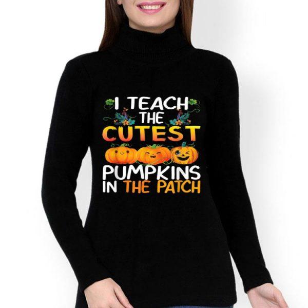 Halloween Teacher - I Teach The Cutest Pumpkins In The Patch shirt