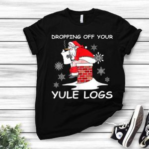 Hilarious Christmas Santa Dropping Off Yule Logs shirt