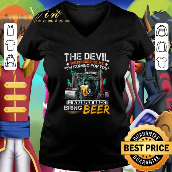 Hot Cool The devil whispered to me i'm coming for you i whisper back beer shirt