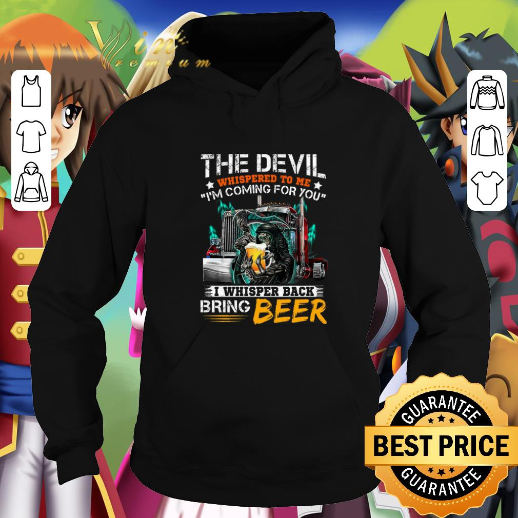 Hot Cool The devil whispered to me i m coming for you i whisper back beer shirt 4 - Hot Cool The devil whispered to me i'm coming for you i whisper back beer shirt