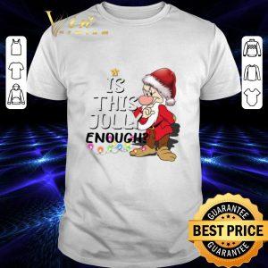 Hot Grumpy Santa Is This Jolly Enough Ugly Christmas shirt