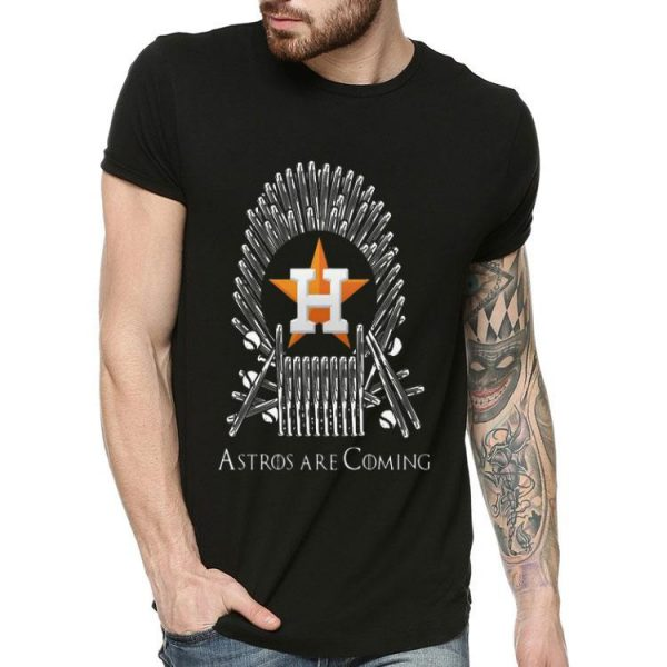 Houston Astros Are Coming Game Of Throne shirt