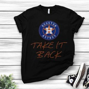 Houston Astros Take It Back shirt