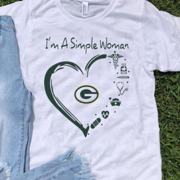 I'm A Simple Woman I Love Green Bay Packers And Nurse shirt