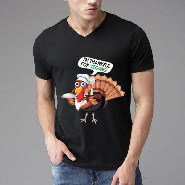 I'm Thankful For Vegans Turkey Thanksgiving shirt