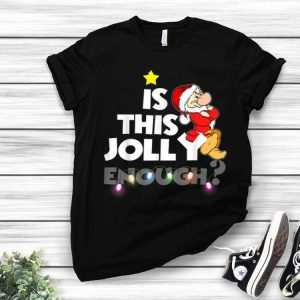 Is This Jolly Enough Grumpy Dwarf Santa Claus Christmas shirt