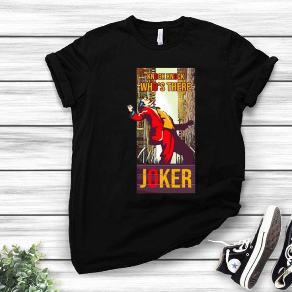 Joker Joaquin Phoenix Knock Knock Who's There shirt
