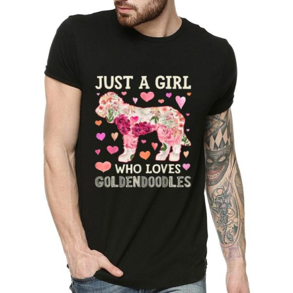 Just A Girl Who Loves Goldendoodles shirt