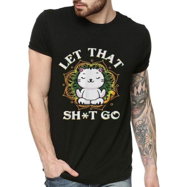 Let That Shit Go Yoga Cat shirt